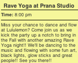 Rave Yoga at Prana (Annapolis)