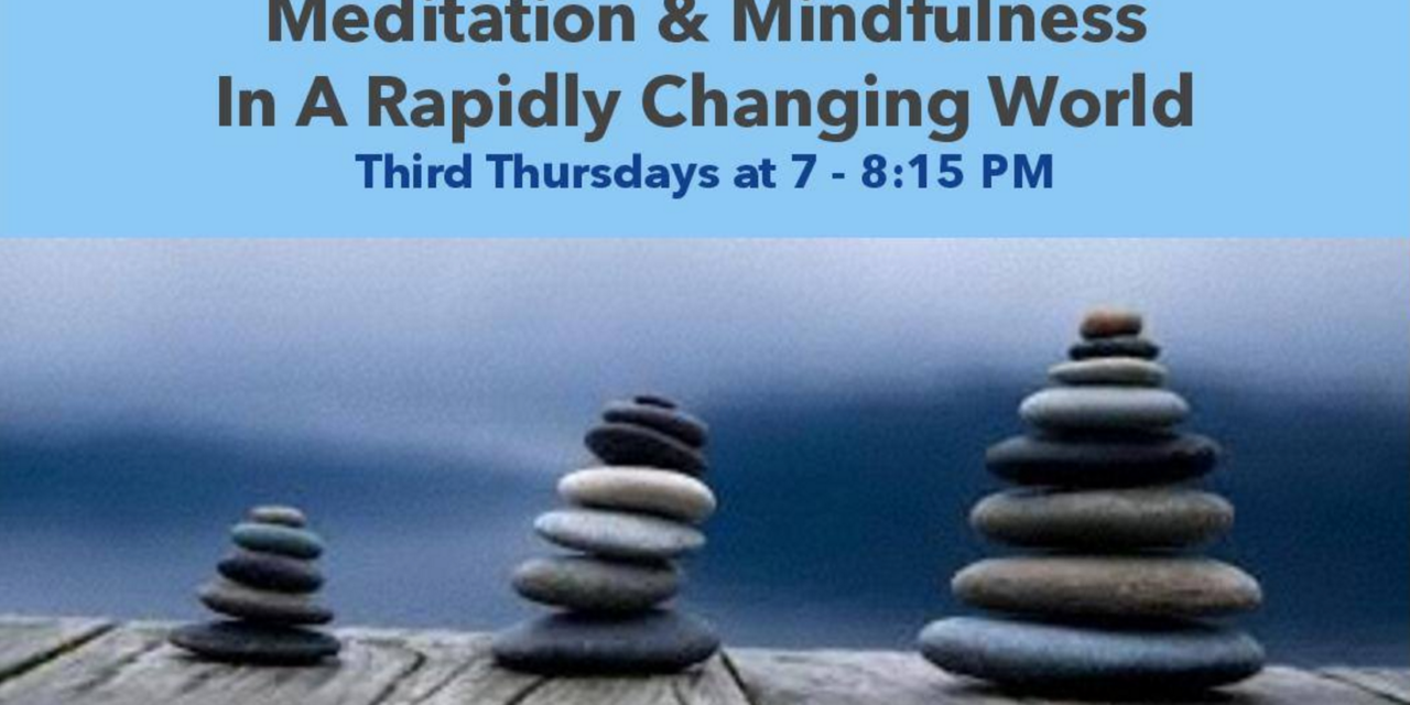 Meditation & Mindfulness In a Rapidly Changing World